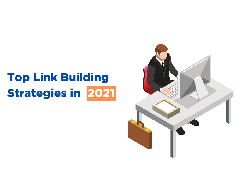 Top Link Building Strategies That You Can Use in 2021