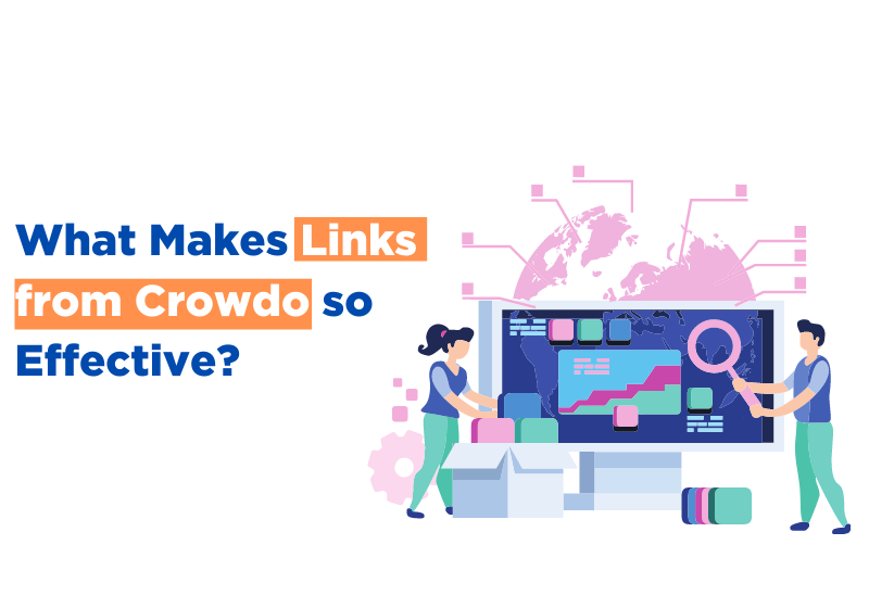 What Makes Links From Crowdo so Effective?