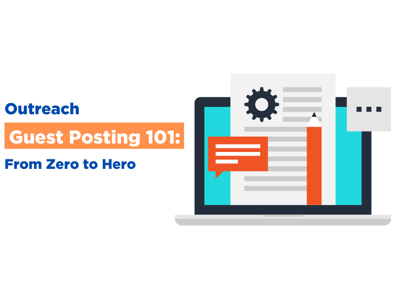 Outreach Guest Posting 101: From Zero to Hero