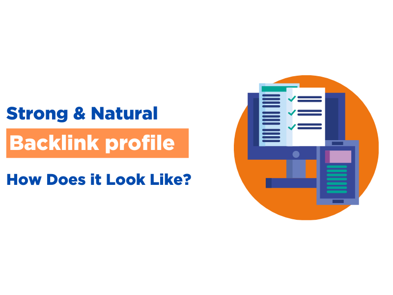 Strong and Natural Backlink Profile: How Does it Look Like?