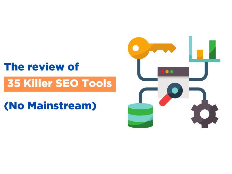 36 Killer SEO Tools Reviewed (No Mainstream)