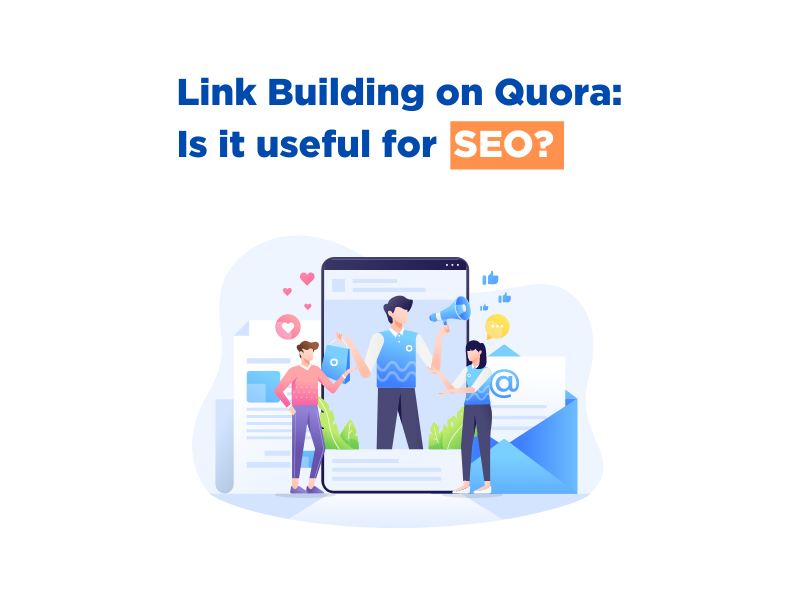 Link Building on Quora: Is it Useful for SEO?