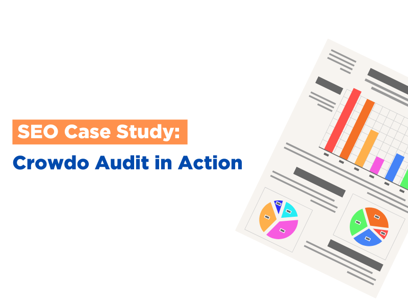 SEO Case Study: Crowdo Audit in Action
